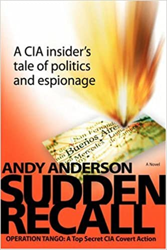 Sudden Recall: Operation TANGO: A Top Secret CIA Covert Action