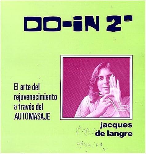 Descargar libros gratis pdf en línea Do in 2 Arte Del Rejuvenecimiento (Naturaleza en la Salud) 9686733353 en español