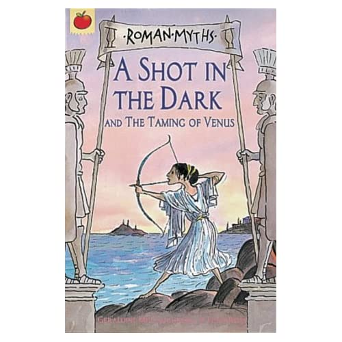 Shot in the Dark (Orchard Myths S.) Geraldine McCaughrean