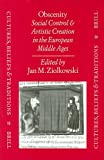 Obscenity : Social Control and Artistic Creation in the European Middle Ages, , 9004109285
