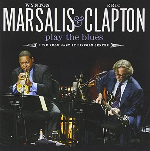 Wynton Marsalis & Eric Clapton Play The Blues - Live From Jazz At Lincoln Center by Wynton Marsalis (2011-09-13)