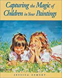 Capturing the Magic of Children in Your Paintings, Jessica Zemsky, 1581802544