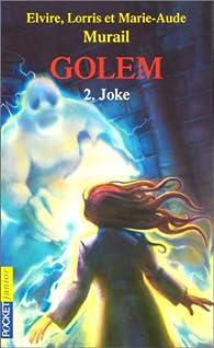 Golem, tome 2 : Joke par Elvire Murail