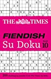 The Times Fiendish Su Doku Book 10: 200 Challenging Puzzles from the Times
