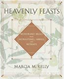 Heavenly Feasts, Marcia M. Kelly, 0517885220