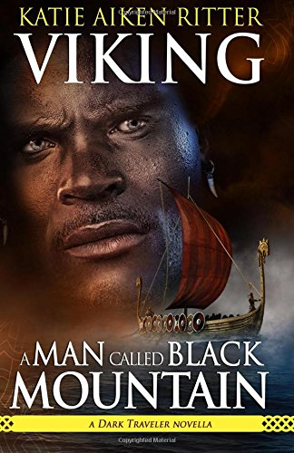 VIKING: A Man Called Black Mountain: a Dark Traveler novella