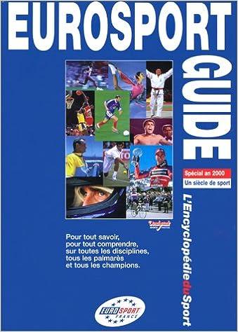 Amazon Fr Eurosport Guide Le Livre Sportif Fin De Ce
