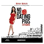 No More Dating Pigs: You Are What You Date | Norah Marler