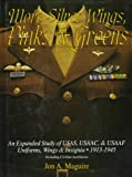 More Silver Wings, Pinks & Greens: An Expanded Study of USAS, USAAC, USAAF Uniforms, Wings & Insignia 1913-1945 Including Civilian Auxiliaries (Schiffer Military History)