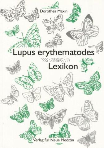 Lupus erythematodes Lexikon: Erläuterung von mehr als 2300 medizinischen Begriffen und Abkürzungen