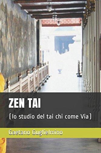 ZEN TAI: (lo studio del tai chi come Via)