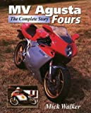 MV Agusta Fours : The Complete Story