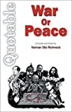 Quotable War or Peace, Geoff Savage, 0920151574