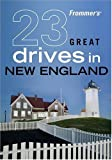 Frommer's 23 Great Drives in New England, British Automobile Association and Kathy Arnold, 0470423382