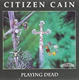 Playing Dead by Citizen Cain (2013-06-11)