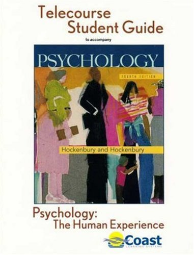Psychology: The Human Experience Telecourse Guide: for Hockenbury/Hockenbury, Psychology, Fourth Edition