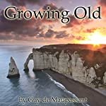 Growing Old | Guy de Maupassant