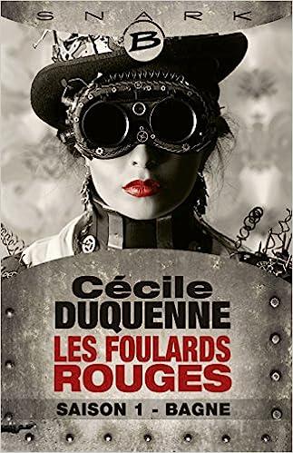 c3969a255063 Amazon.fr - Bagne - Les Foulards rouges - Saison 1 - Cécile Duquenne -  Livres
