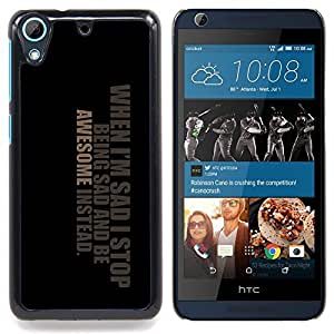 Jordan Colourful Shop - Awesome Positive Great Cool Sad Life Quote For HTC Desire 626 & 626s - < Personalizado negro cubierta de la caja de pl??stico > -