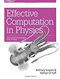 Effective Computation in Physics: Field Guide to Research with Python