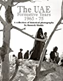 """UAE Formative Years 1965-75 - A Collection of Historical Photographs (Arabia Heritage Pictorials)"" av Ramesh Shukla"