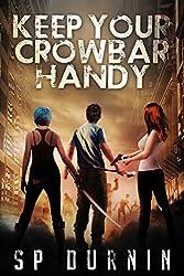 Keep Your Crowbar Handy (Book 1) (The Crowbar Chronicles) (English Edition)