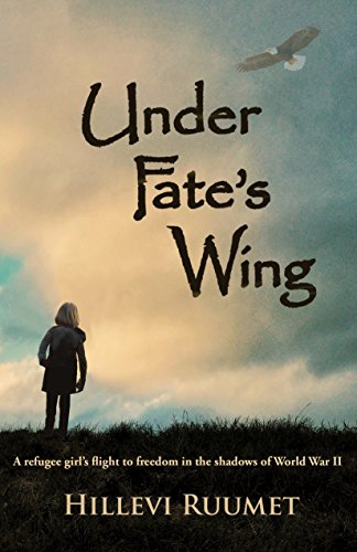 Under Fate's Wing: A refugee girl's flight to freedom in the shadows of World War II ()