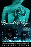 Bound to You: Volume 4 (PART 2) (Millionaire's Row Book 8)