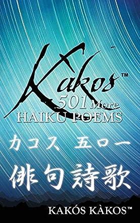 Kakos 501 More Haiku Poems