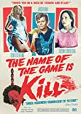 Name of the Game is Kill, The