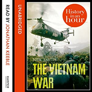 The Vietnam War: History in an Hour Audiobook