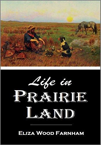 Life in  Prairie Land (1846) by [Farnham, Eliza Wood]