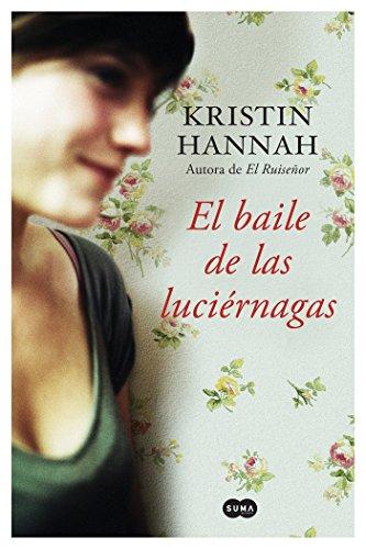 El baile de las luciernagas / Firefly  Lane (Spanish Edition) [Kristin Hannah] (Tapa Blanda)
