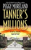 img - for Tanner's Millions (Author Spotlight) by Peggy Moreland (2004-01-01) book / textbook / text book