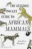 The Kingdon Pocket Guide to African Mammals (Princeton Pocket Guides)