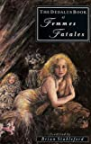 The Dedalus Book of Femmes Fatales, , 0946626774