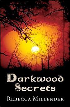 Darkwood Secrets by Rebecca Millender (2013-11-22)