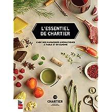 L'essentiel de Chartier: L'ABC des harmonies aromatiques à table et en cuisine (French Edition)