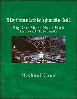 Book 20 Easy Christmas Carols For Beginners Oboe - Book 2: Big Note Sheet Music With Lettered Noteheads: Volume 2