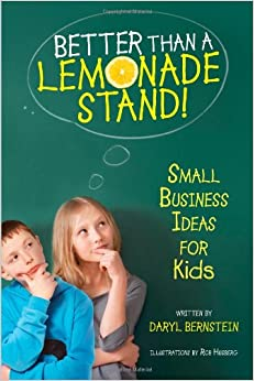「Better Than a Lemonade Stand!: Small Business Ideas for Kids」的圖片搜尋結果