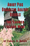 img - for Angry Pigs Organized Against Gerbils: The Farmer Island War book / textbook / text book