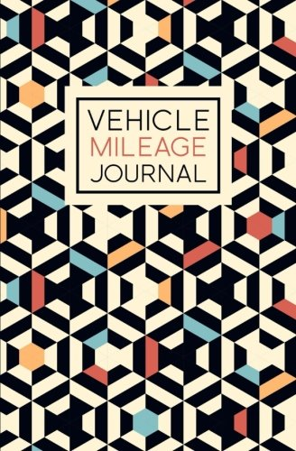 Vehicle Mileage Journal: Geometric Pattern Cover Design: Auto Mileage Log Book 1410