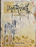 The Underneath: A Pictorial Memoir