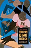 img - for Freedom Is Not Enough: The Opening of the American Workplace by Nancy MacLean (2006-01-30) book / textbook / text book
