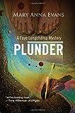 Plunder: A Faye Longchamp Mystery.