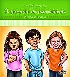 A Formação da Personalidade: a Criança de 1 a 5 Anos