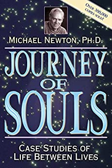 Journey of Souls: Case Studies of Life Between Lives by [Newton, Michael]