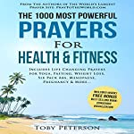 The 1000 Most Powerful Prayers for Health & Fitness: Includes Life Changing Prayers for Yoga, Fasting, Weight Loss, Six Pack Abs, Menopause, Pregnancy & More | Jason Thomas,Toby Peterson