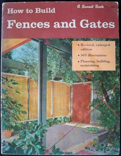 Sunset Gates (HOW TO BUILD FENCES AND GATES (A SUNSET BOOK))