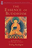 img - for The Essence of Buddhism: An Introduction to Its Philosophy and Practice (Shambhala Dragon Editions) book / textbook / text book